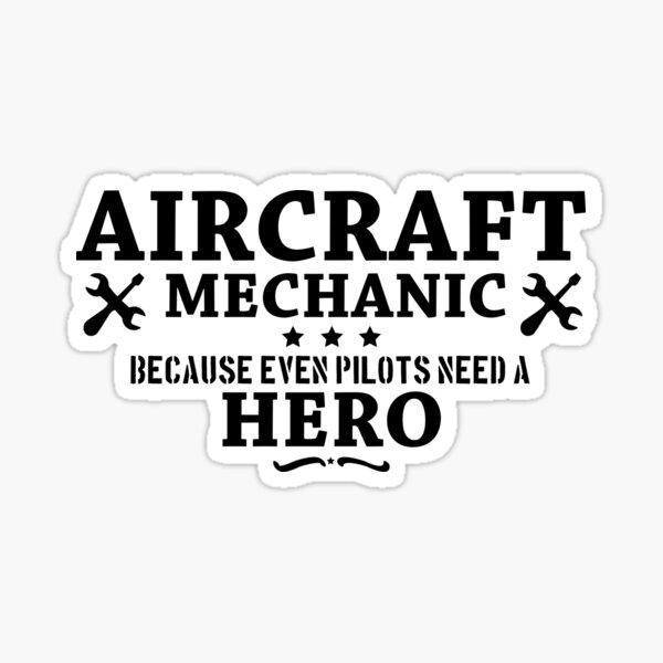 Aircraft mechanic quotes Sticker