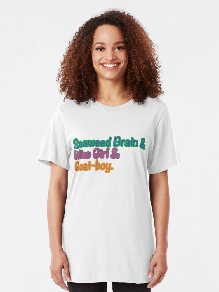 Seaweed Brain Wise Girl Goat Boy Slim Fit T Shirt
