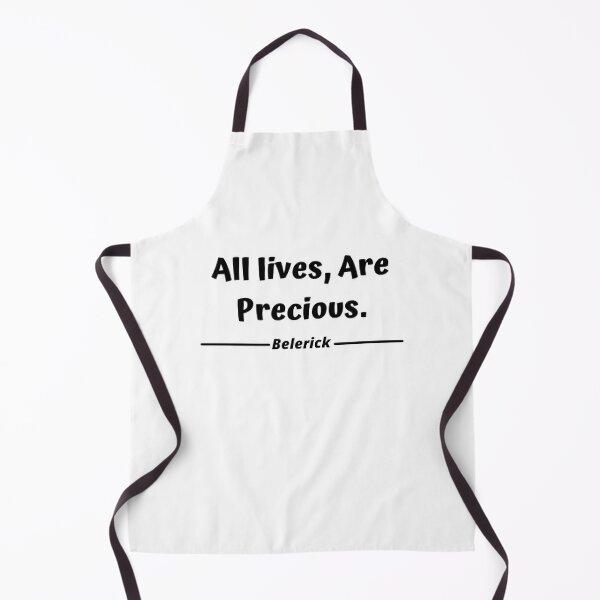 All lives, are precious - Belerick Apron