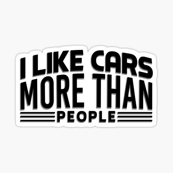 Me gustan más los coches que las personas Pegatina
