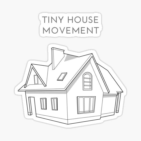 Tiny House Movement Sticker