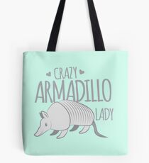 Crazy armadillo lady Tote Bag