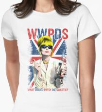 What Would Patsy Do, Sweetie? Ab Fab. Absolutely Fabulous. Patsy Stone. Edina.  Women's Fitted T-Shirt
