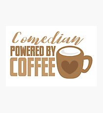 Comedian powered by COFFEE Photographic Print