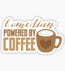 Comedian powered by COFFEE Sticker