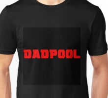 dadpool (I do no own deadpool) Unisex T-Shirt