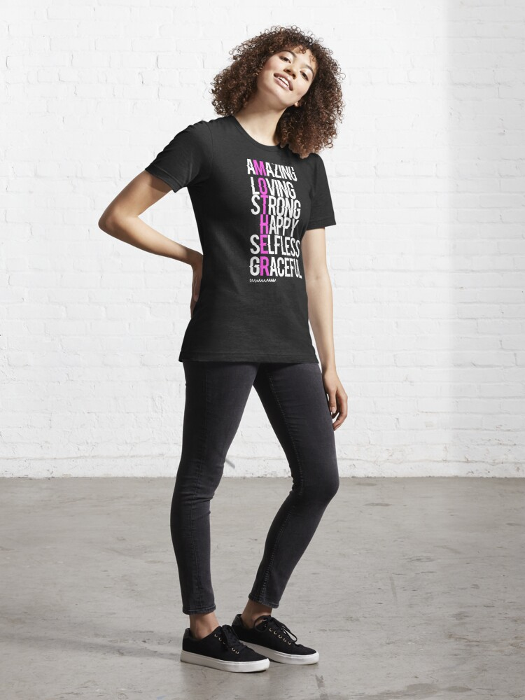 Alternate view of Amazing, Loving, Strong, Happy, Selfless, Graceful Essential T-Shirt