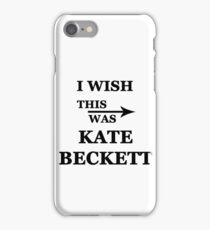 I wish this was Kate Beckett iPhone Case/Skin