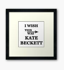 I wish this was Kate Beckett Framed Print