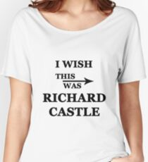 I wish this was Richard Castle Women's Relaxed Fit T-Shirt