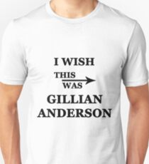 I wish this was Gillian Anderson T-Shirt