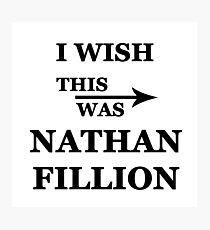 I wish this was Nathan Fillion Photographic Print