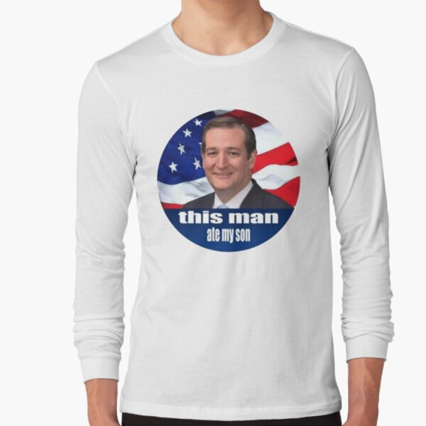 Ted Cruz is a monster 2016 Long Sleeve T-Shirt