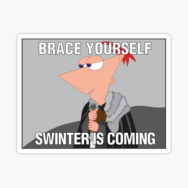 swinter is coming - phineas and ferb Sticker