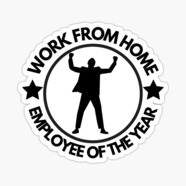 Work from home employee of the year Sticker