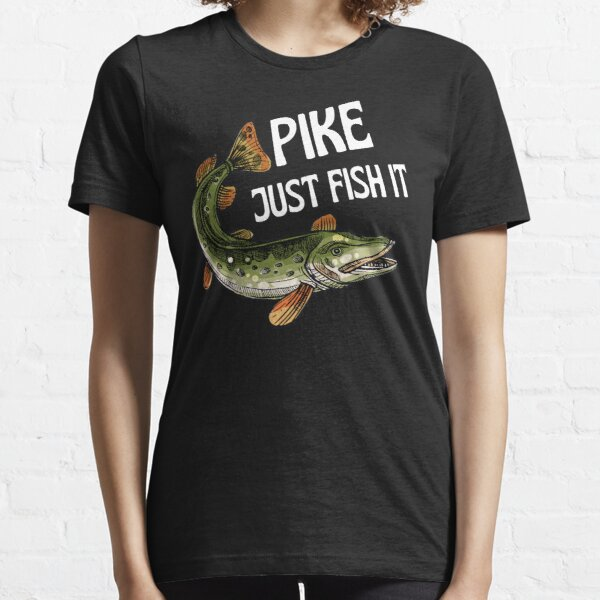 Pike just fish it  Essential T-Shirt