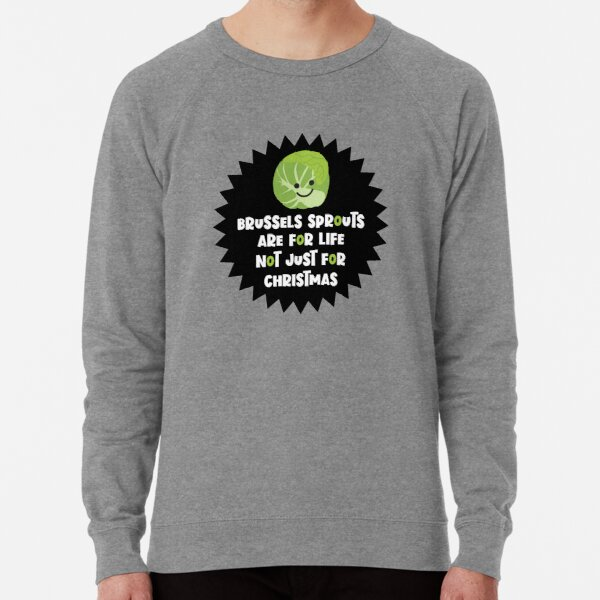Brussels Sprouts Not Just For Christmas Lightweight Sweatshirt