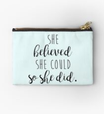 she believed she could so she did Studio Pouch