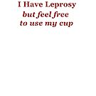 I have Leprosy by peteroxcliffe