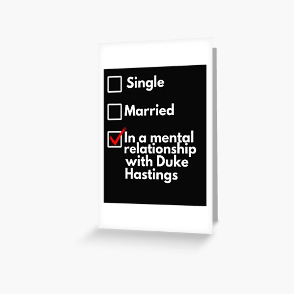 In a mental relationship with Duke of Hastings | Bridgerton Greeting Card