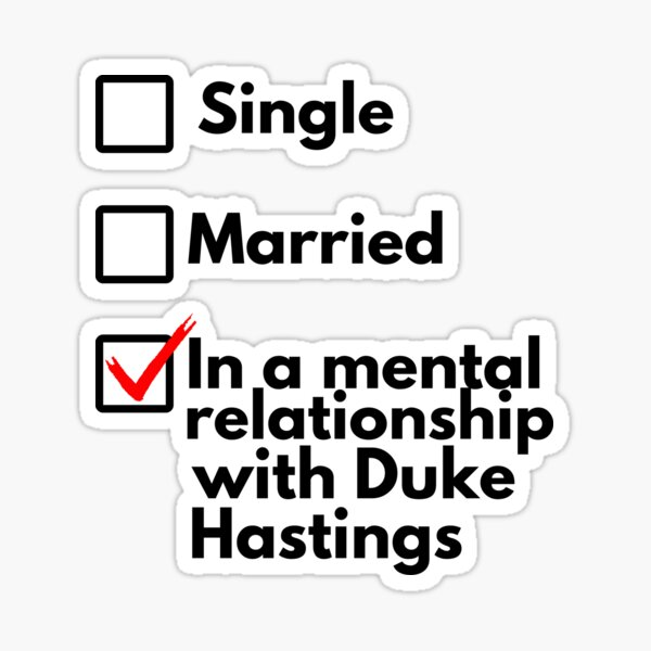 In a mental relationship with Duke of Hastings | Bridgerton Sticker