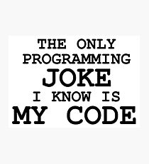 Programming jokes are cool, right? Photographic Print