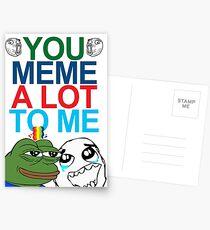 You Meme A Lot To Me Postcards