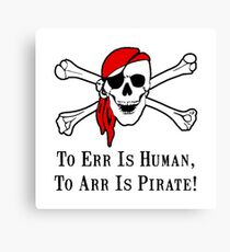 To Arr Is Pirate Skull Canvas Print