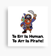 To Arr Is Pirate Cartoon Canvas Print