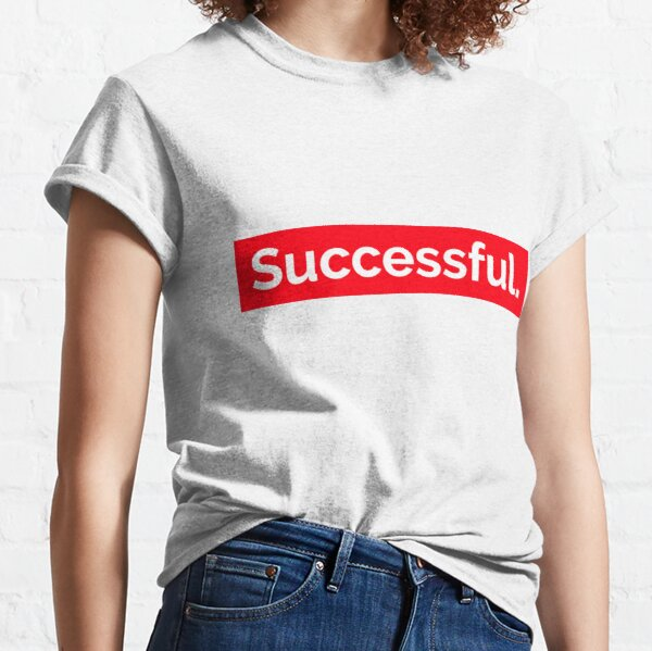 Successful. Classic T-Shirt