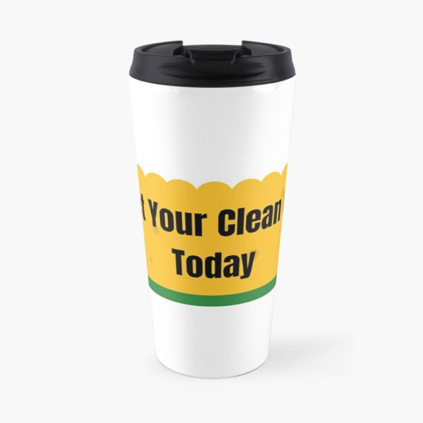 Get Your Clean On Today Funny T-shirt Classic Travel Mug