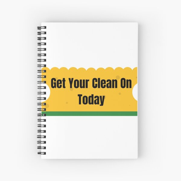 Get Your Clean On Today Funny T-shirt Classic Spiral Notebook