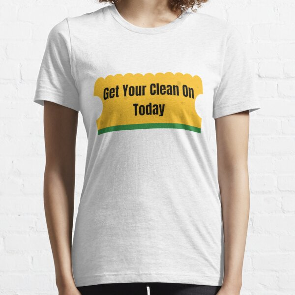 Get Your Clean On Today Funny T-shirt Classic Essential T-Shirt