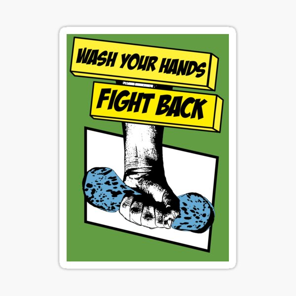 Wash Your Hands, FIGHT BACK Sticker