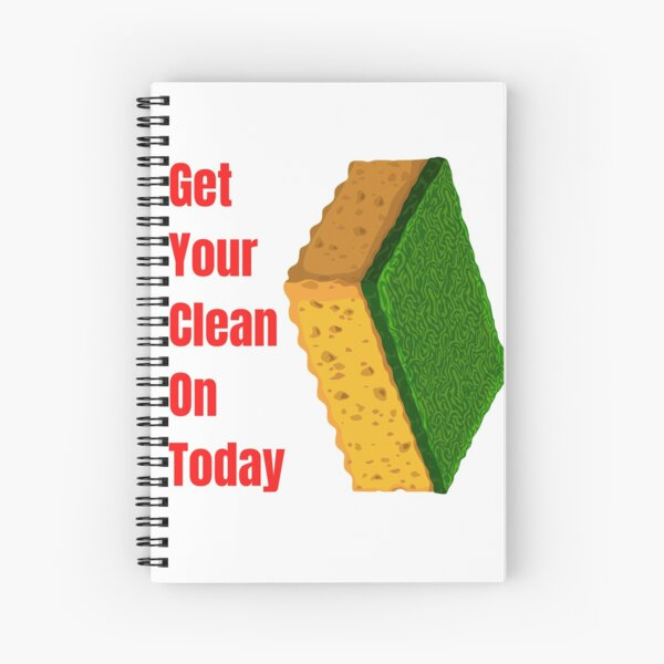Get Your Clean On Today Funny saying T-shirt Classic Spiral Notebook