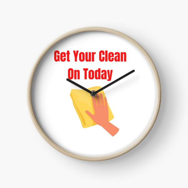 Get Your Clean On Today Funny saying T-shirt Classic Clock