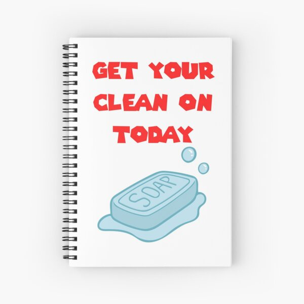 Get Your Clean On Today Funny Idea T-shirt Classic Spiral Notebook