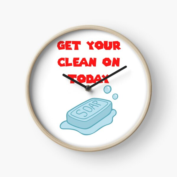 Get Your Clean On Today Funny Idea T-shirt Classic Clock