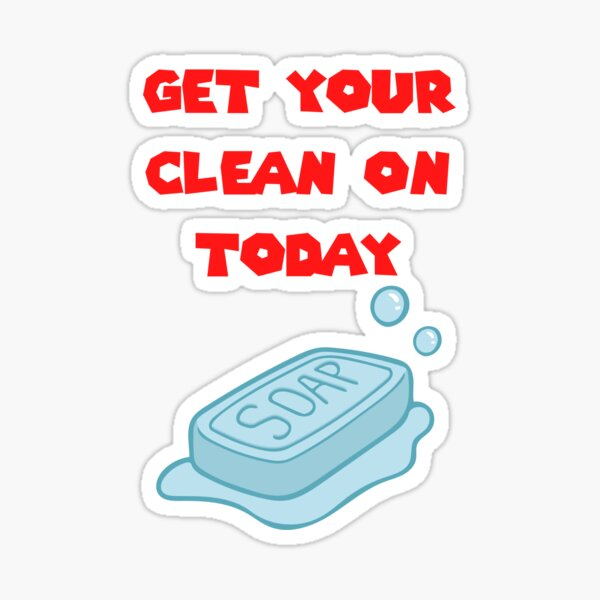 Get Your Clean On Today Funny Idea T-shirt Classic Sticker