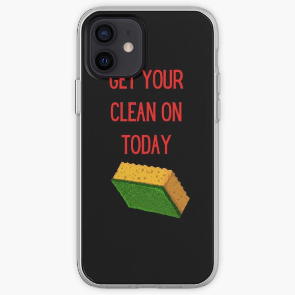 Get Your Clean On Today Funny saying T-shirt Classic iPhone Soft Case