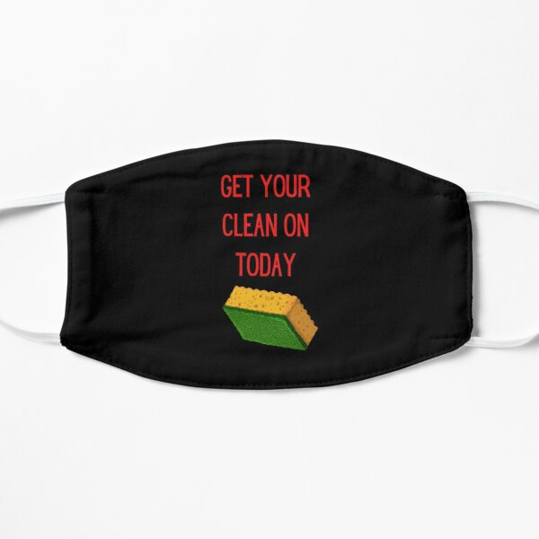 Get Your Clean On Today Funny saying T-shirt Classic Mask