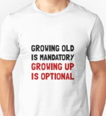 Growing Up Optional T-Shirt