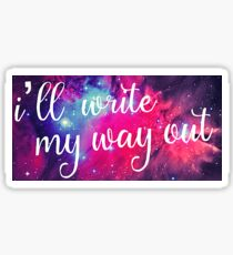I'll Write My Way Out (Hamilton Musical) Sticker