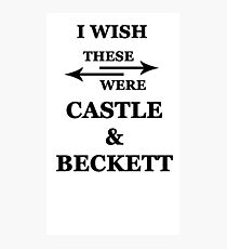 I wish these were Castle and Beckett Photographic Print