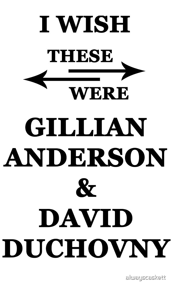 I wish these were Gillian Anderson and David Duchovny by alwayscaskett