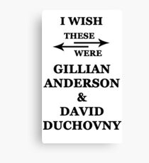 I wish these were Gillian Anderson and David Duchovny Canvas Print