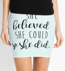 she believed she could so she did Mini Skirt
