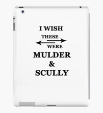 I wish these were Mulder and Scully iPad Case/Skin