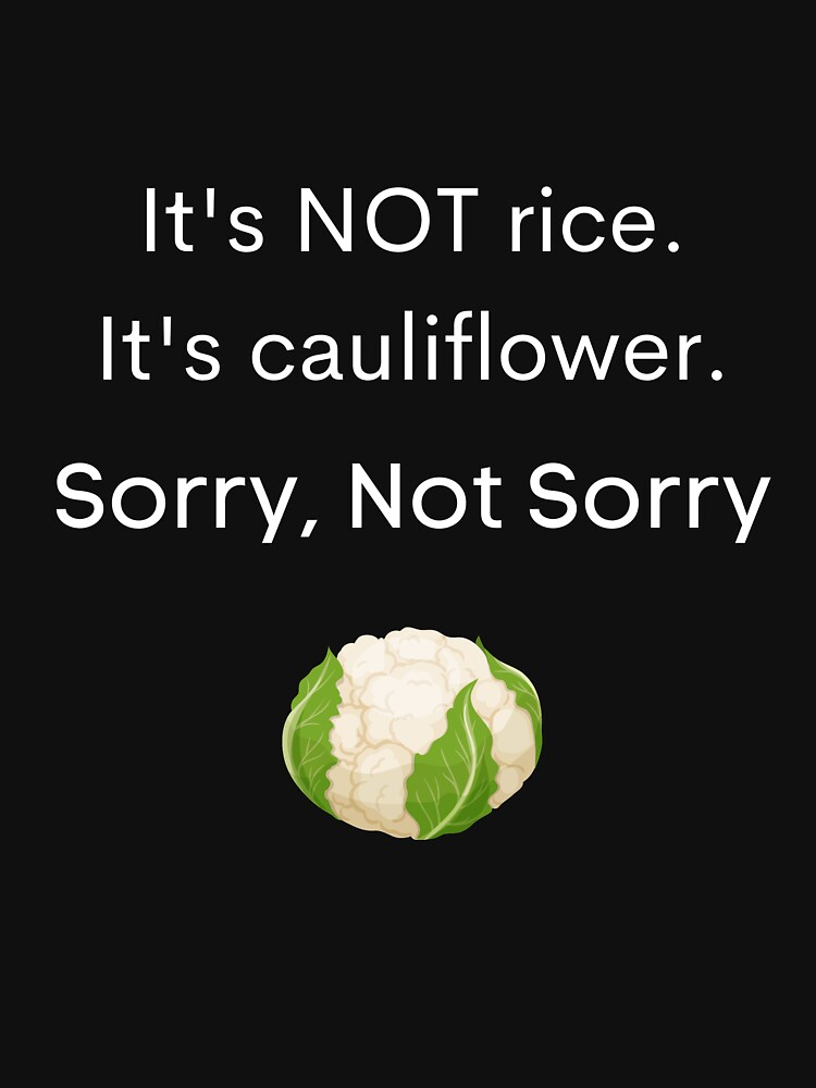 Cauliflower Livin' Sorry, Not Sorry by marcyran
