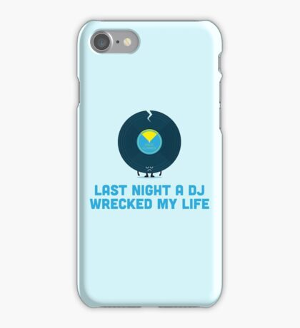 Character Building - A DJ Wrecked my Life iPhone Case/Skin